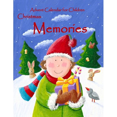 Advent Calendar for Children: Christmas Memories;journal an Entry a Day for Your Christmas Season;childrens Christmas Books 2015; Advent Calendar Books in All Departments;advent Calendar for Kids in A - Advent Calendar Kids