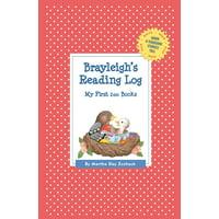 Grow a Thousand Stories Tall: Brayleigh's Reading Log: My First 200 Books (Gatst) (Paperback)