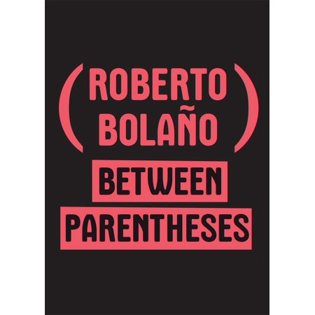 Between Parentheses : Essays, Articles, and Speeches, 1998-2003