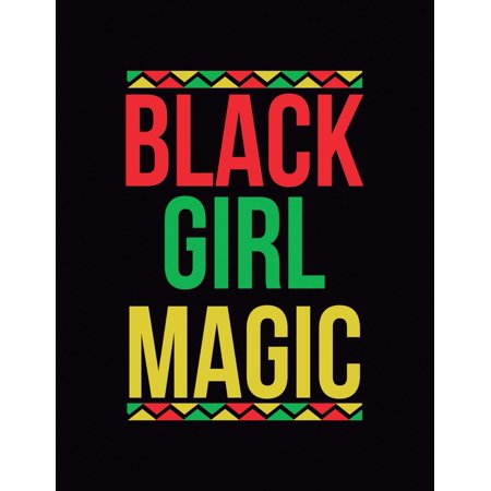 - Black Girl Magic: Composition Notebook, Letter Size (8.5 X 11) College Ruled 100 Sheets (200 Pages), African American Pride, Perfect Journal Gag Gift for Little Girls or Women to Write In. (Paperback)