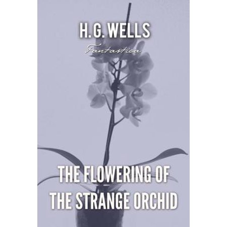 The Flowering of the Strange Orchid - eBook