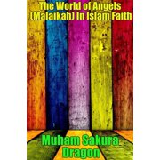 The World of Angels (Malaikah) In Islam Faith - eBook