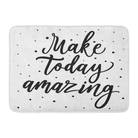 KDAGR Make Today Amazing Hand Lettering Script Motivation and Inspiration Quote Phrase for Skirt Mobile Phone Doormat Floor Rug Bath Mat 23.6x15.7 inch