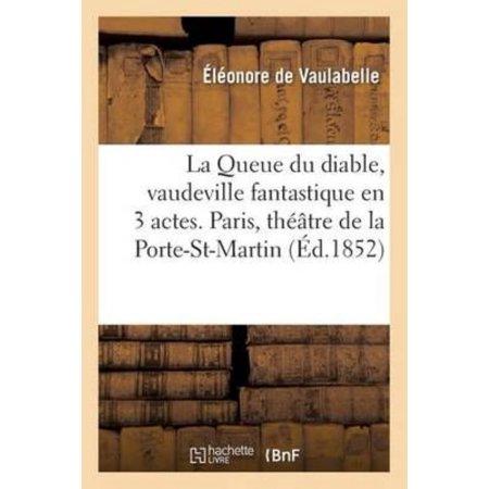 La Queue Du Diable  Vaudeville Fantastique En 3 Actes  Paris  Thtre De La Porte Saint Martin