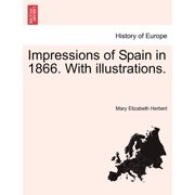 Impressions of Spain in 1866. with Illustrations.