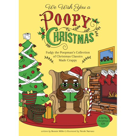 We Wish You a Poopy Christmas : Fudgy the Poopmanas Collection of Christmas Classics Made Crappy ()