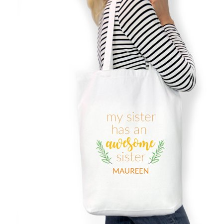 My Sister Has An Awesome Sister Custom Cotton Tote Bag, Sizes 11