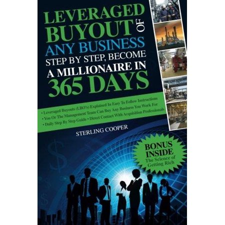 Leveraged Buyout Of Any Business  Step By Step  Become A Millionaire In 365 Days