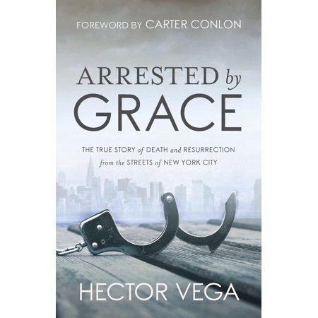 Arrested by Grace: The True Story of Death and Resurrection from the Streets of New York City - Halloween Resurrection Deaths