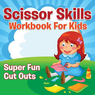 Scissor Skills Workbook for Kids : Super Fun Cut - Kids Variety Designer Cut Outs
