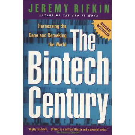 The Biotech Century  Harnessing The Gene And Remaking The World