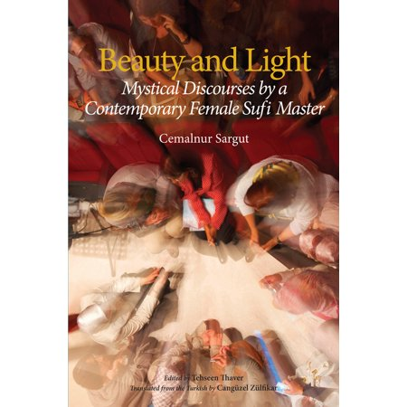 Sufi Light (Beauty and Light : Mystical Discourses by a Contemporary Female Sufi)