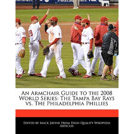 - An Armchair Guide to the 2008 World Series: The Tampa Bay Rays vs. The Philadelphia Phillies