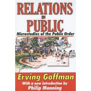 Relations in Public : Microstudies of the Public Order
