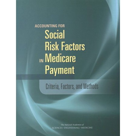 Accounting For Social Resk Factors In Medicare Payment