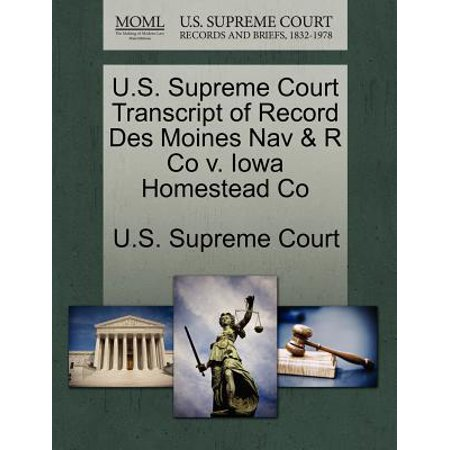 U.S. Supreme Court Transcript of Record Des Moines Nav & R Co V. Iowa Homestead Co - Toys R Us Des Moines