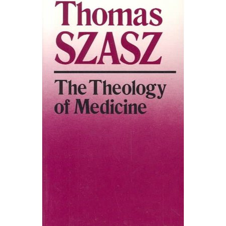 The Theology Of Medicine  The Political Philosophical Foundation Of Medical Ethics