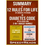 Summary of 12 Rules for Life: An Antidote to Chaos by Jordan B. Peterson + Summary of Diabetes Code by Dr Jason Fung 2-in-1 Boxset Bundle - eBook