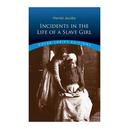Incidents in the Life of a Slave Girl (Dover Thrift (Autobiographical Account Of Life As A Slave)