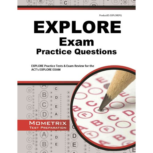 Explore Exam Practice Questions: Explore Practice Tests and Review for the ACT's Explore Exam