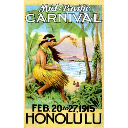 Poster for the Mid-Pacific carnival held on February 20th to the 27th 1915 in Honolulu Hawaii  A woman wearing a hula grass skirt and a lei waves to beachgoers below Poster Print by unknown](Hula Skirts And Leis)