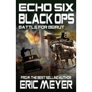 Echo Six : Black Ops 6 - Battle for Beirut