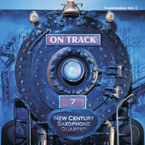 New Century Saxophone Quartet - On Track - Commissions Vol. 2 [CD]