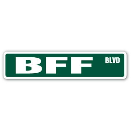 BFF Street Sign friends mate best friend forever | Indoor/Outdoor | 24