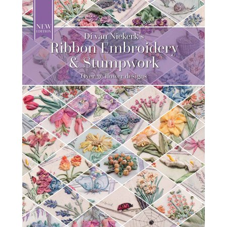 Ribbon Embroidery and Stumpwork : Over 30 flower designs