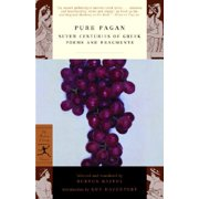 Pure Pagan : Seven Centuries of Greek Poems and Fragments
