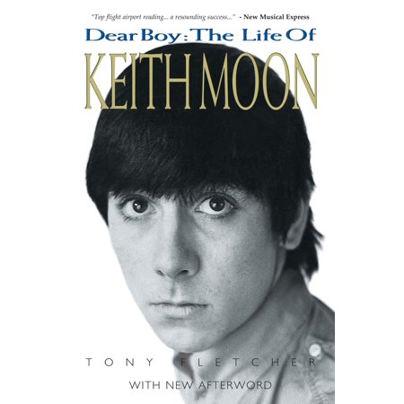 Dear Boy: The Life Of Keith Moon (Updated Edition) - eBook - Keith Moon Halloween