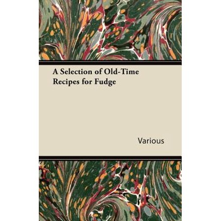- A Selection of Old-Time Recipes for Fudge - eBook