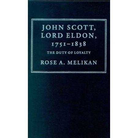 John Scott, Lord Eldon, 1751 1838: The Duty of Loyalty by