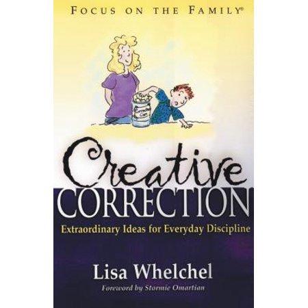 Creative Correction : Extraordinary Ideas for Everyday Discipline