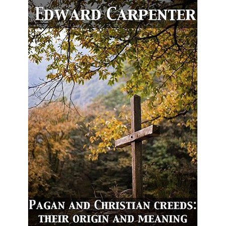 Pagan and Christian creeds: their origin and meaning - eBook - Halloween Pagan Holiday Christian