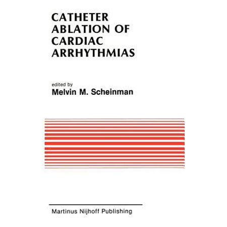 Catheter Ablation Of Cardiac Arrhythmias  Basic Bio Electrical Effects And Clinical Indications