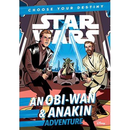 Star Wars An Obi-Wan & Anakin Adventure : A Choose Your Destiny Chapter Book