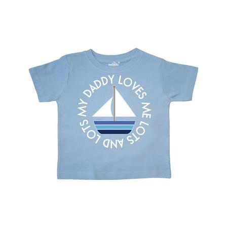 My Daddy Loves Me Sailboat Boys Sailing Toddler T-Shirt