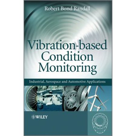 Vibration Based Condition Monitoring  Industrial  Aerospace And Automotive Applications