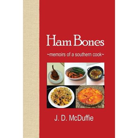 Ham Bones : - Memoirs of a Southern Cook - (Best Way To Cook A Spiral Ham In A Roaster)