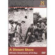 A Distant Shore: African Americans Of D-Day by