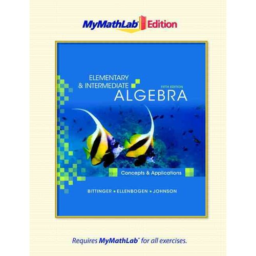 Elementary and Intermediate Algebra: Concepts and Applications: MyMathLab Edition
