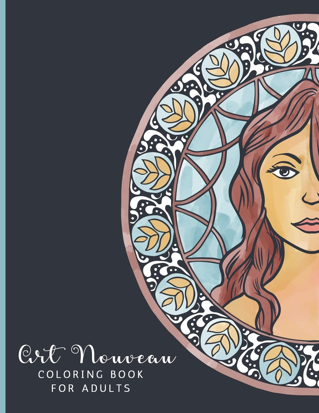 - Art Nouveau Coloring Book For Adults : For Adults, Teens And Kids - Fun,  Easy And Relaxing Beautiful