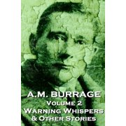 A.M. Burrage - Warning Whispers & Other Stories : Classics from the Master of Horror Fiction