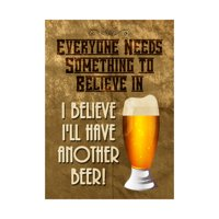 Everyone Needs Something To Believe In I Believe I'll Have Another Beer Print Foaming Beer Mug Picture Fun Drinking Hu