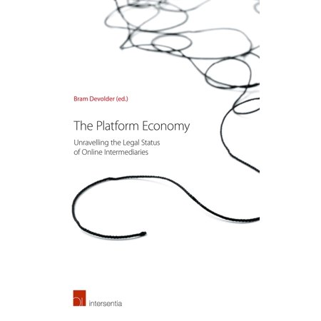 The Platform Economy : Unravelling the Legal Status of Online (Economy Platform)
