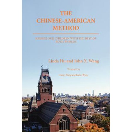 The Chinese-American Method : Raising Our Children with the Best of Both