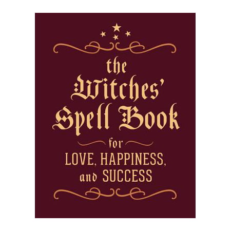 The Witches' Spell Book : For Love, Happiness, and Success - Spell Speaking Witch