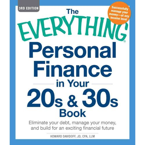 The Everything Personal Finance in Your 20s and 30s Book: Eliminate Your Debt, Manage Your Money, and Build for an Exciting Financial Future