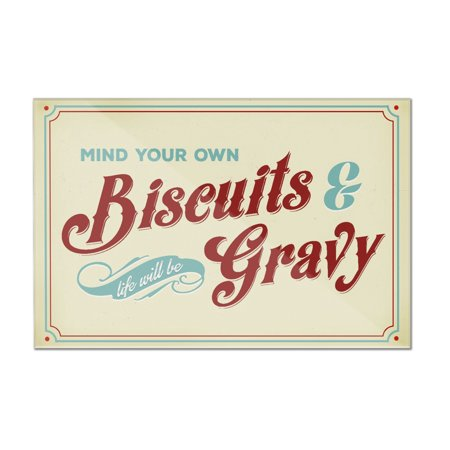 Biscuit Acrylic - Mind Your Own Biscuits and Life Will Be Gravy - Lantern Press Artwork (12x8 Acrylic Wall Art Gallery Quality)